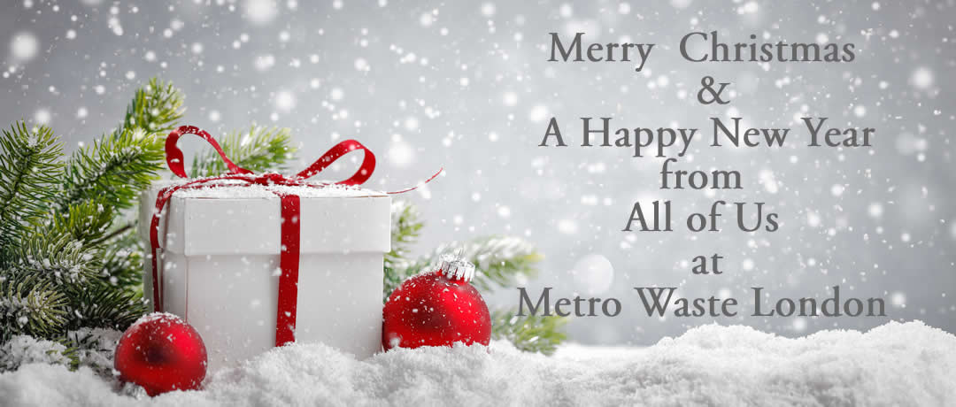 Opening/Closing Times for Metro Waste (London) for Xmas and New Year 2018/2019